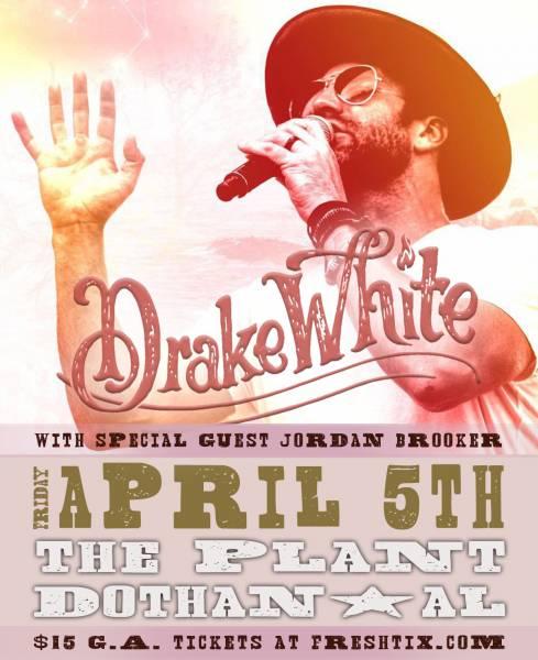 The Plant - Tomorrow Night! - Drake White